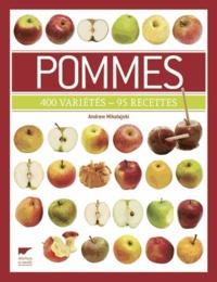 Andrew Mikolajski - Pommes - 400 variétés - 95 recettes.