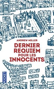 Andrew Miller - Dernier requiem pour les innocents.