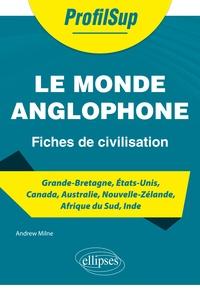 Andrew Milne - Le monde anglophone - Fiches de civilisation.