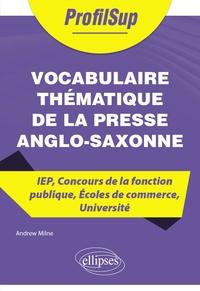 Andrew Milne - Vocabulaire thématique de la presse anglo-saxonne - IEP, concours de la fonction publique, écoles de commerce, université.