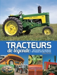 Andrew Morland - Tracteurs de légende - Découvrez les modèles mythiques en 650 photos.