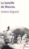 Andrew Nagorski - La bataille de Moscou.