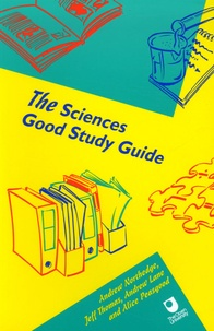 Andrew Northedge et Jeff Thomas - The Sciences Good Study Guide.