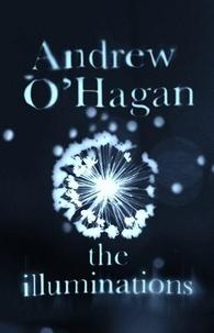 Andrew O'Hagan - The Illuminations.