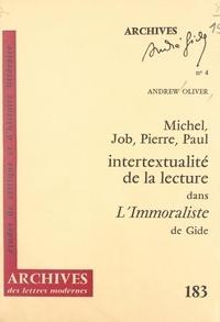 Andrew Oliver et Michel J. Minard - Intertextualité de la lecture dans L'Immoraliste, de Gide : Michel, Job, Pierre, Paul.