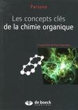 Andrew Parsons - Les concepts clés de la chimie organique.