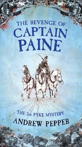 Andrew Pepper - The Revenge Of Captain Paine - From the author of The Last Days of Newgate.