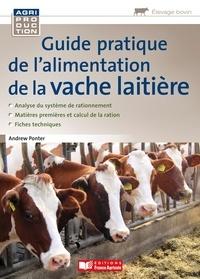 Andrew Ponter - Guide pratique de l'alimentation de la vache laitière.