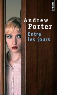 Andrew Porter - Entre les jours.