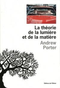Andrew Porter - La théorie de la lumière et de la matière.