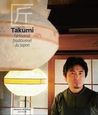 Andrew Pothecary et Alma Reyes - Takumi - L'artisanat traditionnel du Japon.