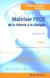 Andrew-R Houghton et David Gray - Maîtriser l'ECG - De la théorie à la clinique.