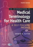 Andrew R Hutton - An Introduction to Medical Terminology for Health Care.