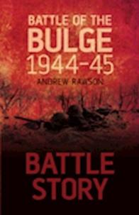 Andrew Rawson - Battle of the Bulge, 1944-45.