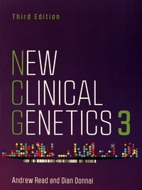 Andrew Read et Dian Donnai - New Clinical Genetics - Volume 3.