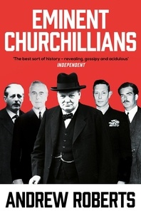 Andrew Roberts - Eminent Churchillians.