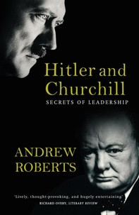Andrew Roberts - Hitler and Churchill - Secrets of Leadership.