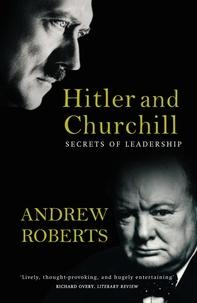 Andrew Roberts - Hitler and Churchill - Secrets of Leadership.
