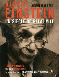 Andrew Robinson - Albert Einstein, un siècle de relativité.
