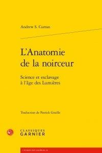 Lanatomie de la noirceur - Science et esclavage à lâge des Lumières.pdf