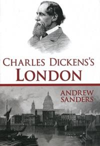 Andrew Sanders - Charles Dickens's London.