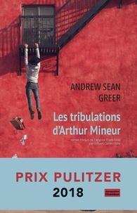 Andrew Sean Greer et Gilbert Cohen-Solal - Les tribulations d'Arthur Mineur.