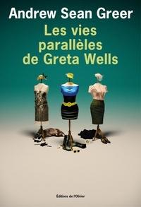 Andrew Sean Greer - Les vies parallèles de Greta Wells.
