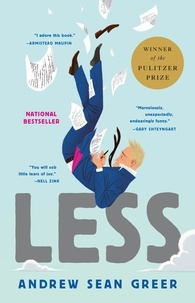 Andrew Sean Greer - Less (Winner of the Pulitzer Prize) - A Novel.