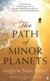 Andrew Sean Greer - The Path of Minor Planets.