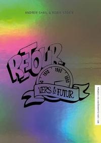 Andrew Shail et Robin Stoate - Retour vers le futur.