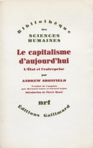 Andrew Shonfield - Le capitalisme d'aujourd'hui - L'Etat et l'entreprise.