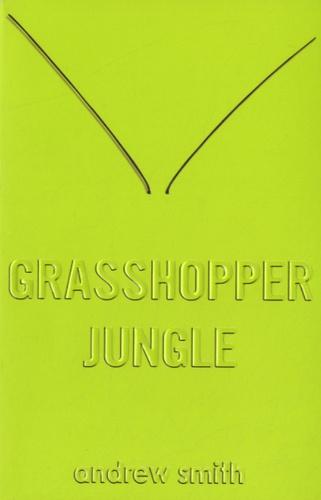 Andrew Smith - Grasshopper Jungle.
