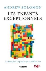 Les enfants exceptionnels - La famille à lépreuve de la différence.pdf