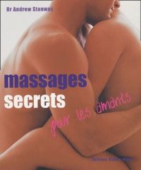 Andrew Stanway - Massages secrets pour les amants.