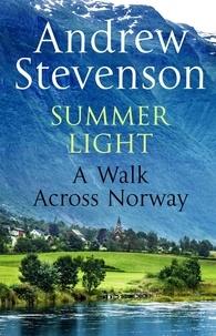 Andrew Stevenson - Summer Light - A Walk cross Norway.