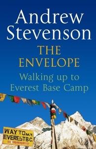 Andrew Stevenson - The Envelope - Walking up to Everest Base Camp.