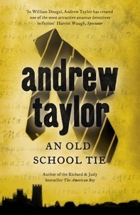 Andrew Taylor - An Old School Tie - William Dougal Crime Series Book 4.