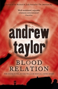 Andrew Taylor - Blood Relation - William Dougal Crime Series Book 6.