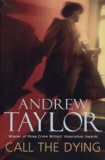 Andrew Taylor - Call the dying.