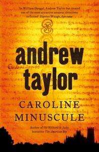 Andrew Taylor - Caroline Minuscule - William Dougal Crime Series Book 1.