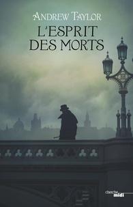 Andrew Taylor et Françoise Smith - L'Esprit des morts.
