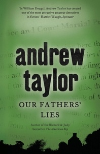 Andrew Taylor - Our Fathers' Lies - William Dougal Crime Series Book 3.