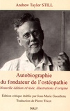 Andrew Taylor Still - Autobiographie du fondateur de l'ostéopathie.