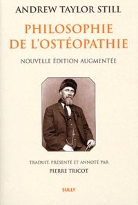 Andrew Taylor Still - Philosophie de l'ostéopathie.