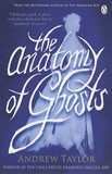 Andrew Taylor - The anatomy of ghosts.