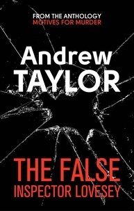 Andrew Taylor - The False Inspector Lovesey.