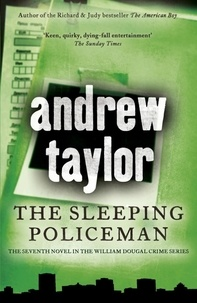 Andrew Taylor - The Sleeping Policeman - William Dougal Crime Series Book 7.