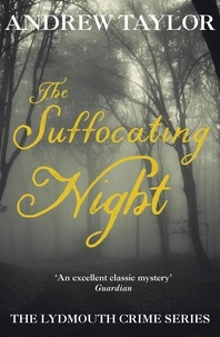 Andrew Taylor - The Suffocating Night - The Lydmouth Crime Series Book 4.