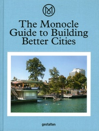 Andrew Tuck - The Monocle Guide to Building Better Cities.