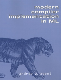 Andrew W. Appel - Modern Compiler Implementation in ML.